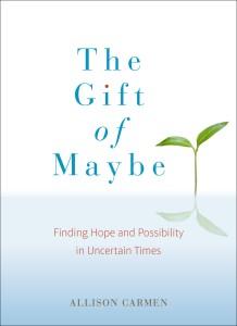 The Gift of Maybe Allison Carmen